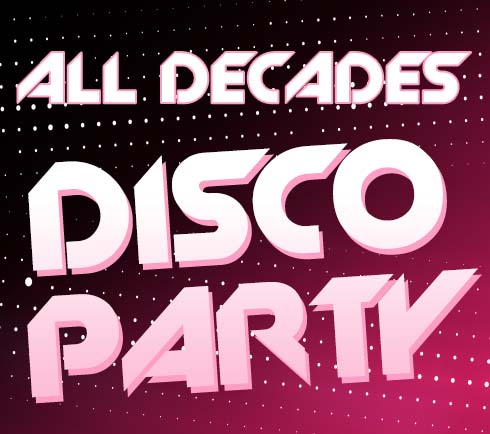 All Decades Disco Party Night!