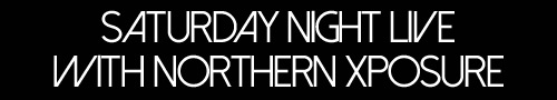 Saturday Night Live with Northern Xposure