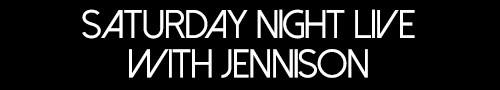 Saturday Night Live with Jennison